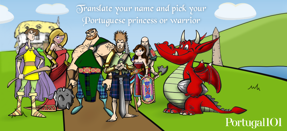 Begin your search for your Portuguese warrior or princess